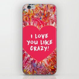 I love you like crazy! - Pink iPhone Skin