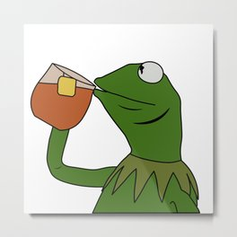 Kermit Inspired Meme King Sipping Tea Metal Print