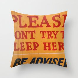 Dont try to sleep here Throw Pillow