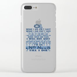 I'm an Engineer till I die Clear iPhone Case