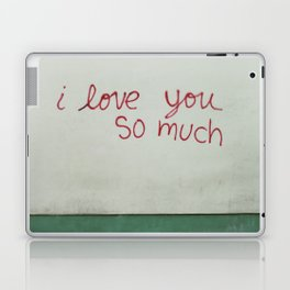 i love you so much. Laptop & iPad Skin