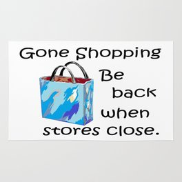 Gone Shopping Be Back When Stores Close Rug