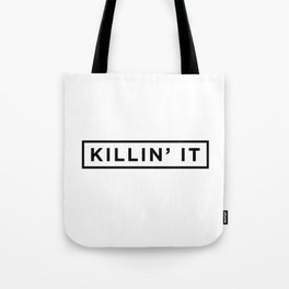 Killin it Tote Bag