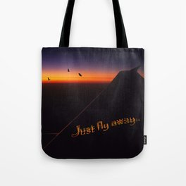 Just Fly Away Tote Bag