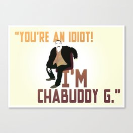 CHABUDDY G QUOTE  Canvas Print