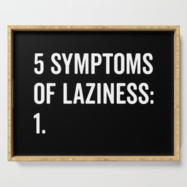 Symptoms Of Laziness Funny Quote Serving Tray