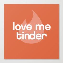 Love me Tinder Canvas Print