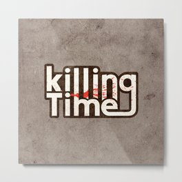 Killing time Metal Print
