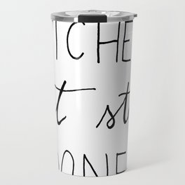 Bitches get stuff done Travel Mug