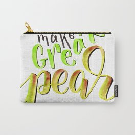 We Make a Great Pear Carry-All Pouch