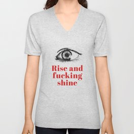 Rise and fucking shine - minimalistic typograhpic collage artprint Unisex V-Neck