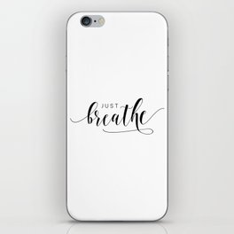 JUST BREATHE PRINT, Inhale Exhale,And Breathe,Relax Sign,Workout Art,Fitness Decoration,Modern Art iPhone Skin