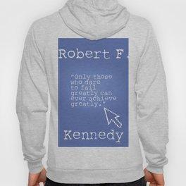Robert F. Kennedy quote Hoody