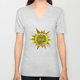 Everyday is a Good Day Unisex V-Neck