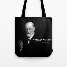 """Sigmund Freud Quote """"Your Mom"""" Tote Bag"""