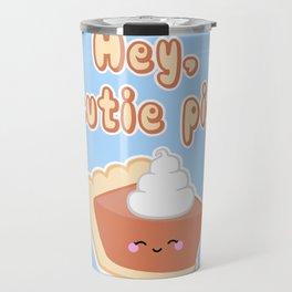 Hey, Cutie Pie Travel Mug