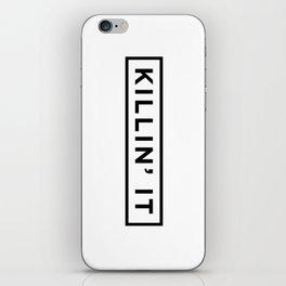 Killin it iPhone Skin