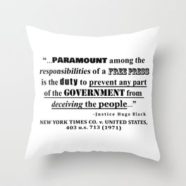 Free Press Quote, NEW YORK TIMES CO. v. UNITED STATES, 403 u.s. 713 (1971) Throw Pillow