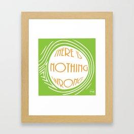 nothing wrong Framed Art Print