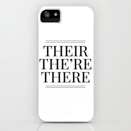 Their The're There - Funny Grammar Quote iPhone Case