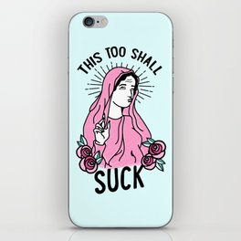 This Too Shall Suck iPhone Skin
