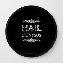 Hail Dionysus Wall Clock