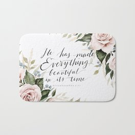 """""""He has made Everything beautiful in its time"""" Bath Mat"""