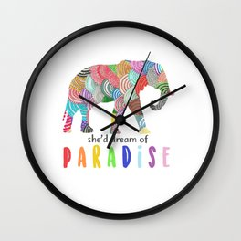 She'd dreamf of paradise Wall Clock
