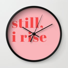 still I rise XIV Wall Clock