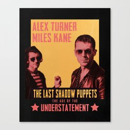The Last Shadow Puppets - Age of the Understatement poster Canvas Print