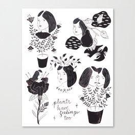 Plants Have Feelings Too Canvas Print