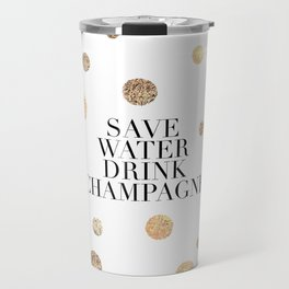 BUT FIRST CHAMPAGNE, Save Water Drink Champagne,Alcohol Sign,Drink Sign,Celebrate Life Quote,Bar Dec Travel Mug