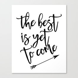 The best is yet to come minimalist black & white arrow Canvas Print