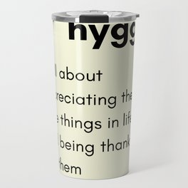 Hygge - Appreciating the little things in life Travel Mug