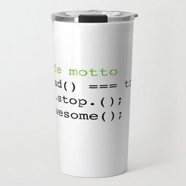 Life Motto : Be Awesome Travel Mug
