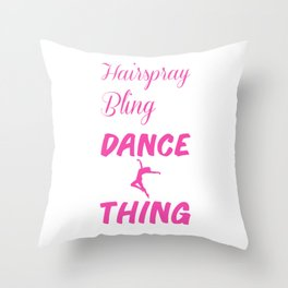 Hairspray and Bling Funny Dance Mom T-shirt Throw Pillow