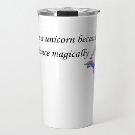 I'm a unicorn Travel Mug