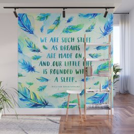 We are such stuff as dreams are made on Wall Mural