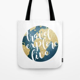 Travel, Explore, Live Tote Bag