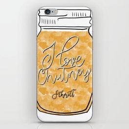 I love Chutney iPhone Skin