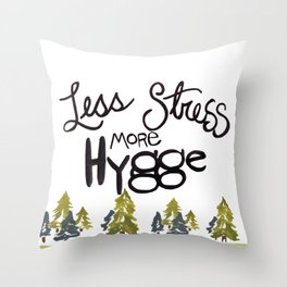 Less stress more Hygge Throw Pillow