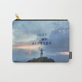 Just Jump Already Carry-All Pouch