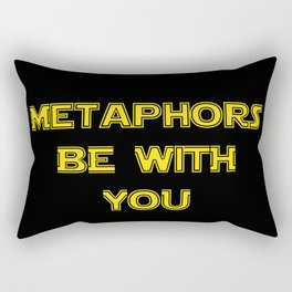 Metaphors be with you ! Rectangular Pillow