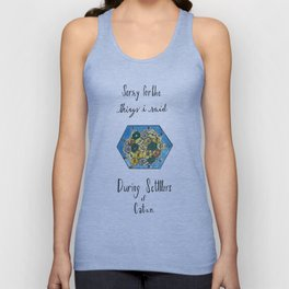 Sorry for the Things I Said During Settlers of Catan Unisex Tank Top