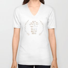 You are more than the bad things that happen to you. You are the grace that follows // Tara Unisex V-Neck