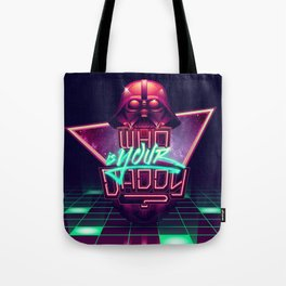Who is your daddy? Tote Bag