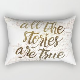 All the Stories are True Rectangular Pillow