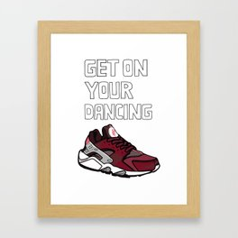 get on your dancing huaraches Framed Art Print