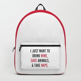 Drink Wine & Save Animals Funny Quote Backpack