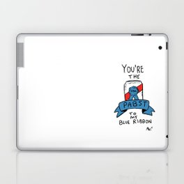 You're The Pabst To My Blue Ribbon Laptop & iPad Skin